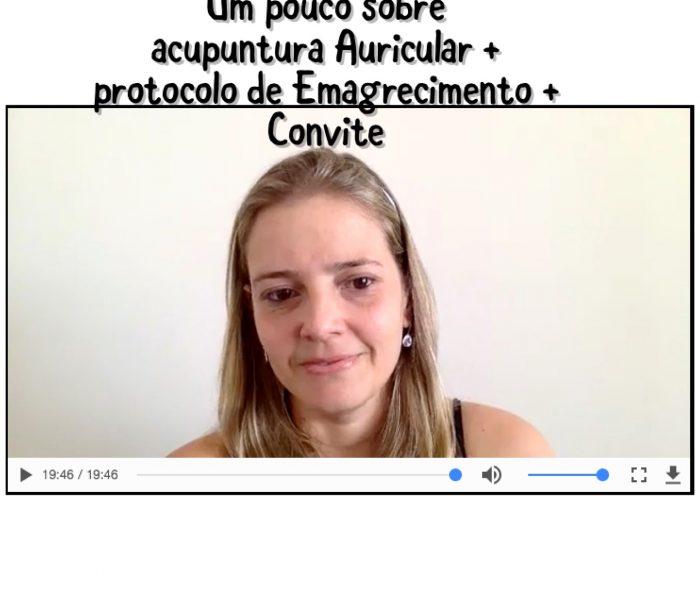 Um pouco sobre Acupuntura Auricular + Protocolo de Emagrecimento + Convite